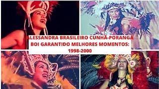 Alessandra Brasileiro Cunhã-Poranga Boi Garantido - Melhores Momentos 1998-2000