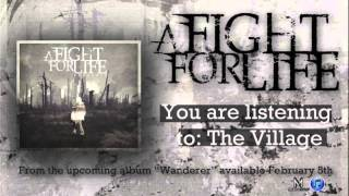 A Fight For Life - The Village