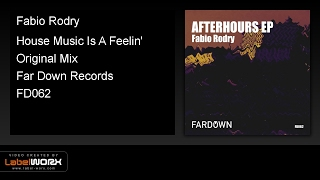 Fabio Rodry - House Music Is A Feelin' (Original Mix)