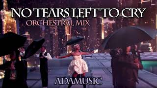 Ariana Grande - No Tears Left To Cry (Orchestral Version) // by Adamusic