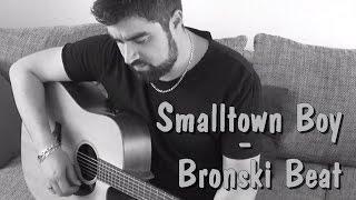 Smalltown Boy - Bronski Beat (Acoustic Cover)