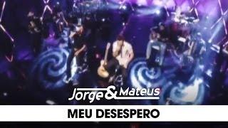 Jorge e Mateus - Meu Desespero - [DVD Ao Vivo Em Goiânia] - (Clipe Oficial)