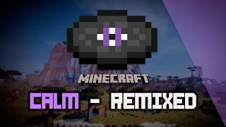 CALM - Kime Remix [Minecraft Soundtracks]