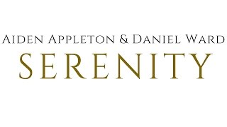 Aiden Appleton & Daniel Ward - Serenity