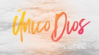 Único Dios - Aliento (feat. Evan Craft & David Reyes)