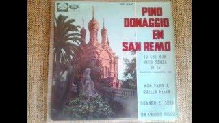 IO CHE NON VIVO SENZA DI TE - PINO DONAGGIO (1965)