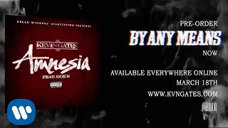 Kevin Gates ft Doe B - Amnesia (Official Audio)