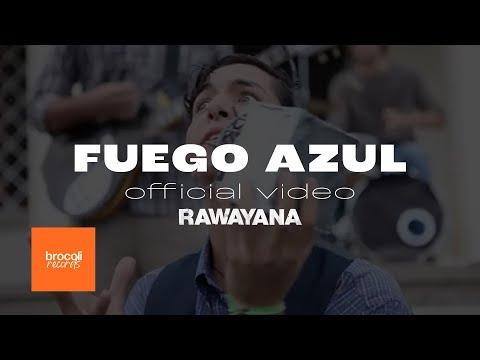 rawayana-fuego-azul-video-oficial-rawayanachannel-