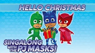 PJ Masks - ♪♪ Hello Christmas ♪♪ (New Song 2016!)