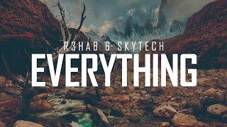 R3HAB & Skytech - Everything
