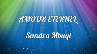 AMOUR ÉTERNEL Sandra Mbuyi (Lyrics)