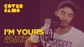 Jason Mraz - I'm yours (Cover by Enur)