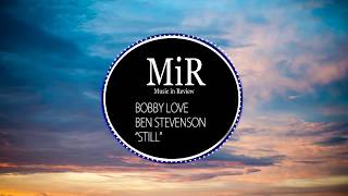 Still - BOBBY LOVE Ft  Ben Stevenson