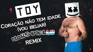 Toy - Coração Não Tem Idade [Vou Beijar] (MarshmelLU Remix)