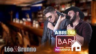 Léo e Brunno - Abri um Bar na Minha Casa (Áudio Oficial)