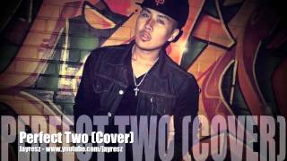 Jayresz - Perfect Two (Auburn Cover) [+DOWNLOAD]