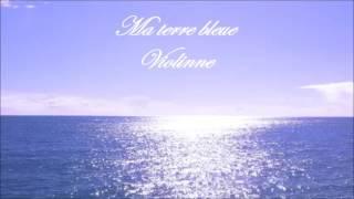Ma Terre Bleue - Violinne - Poème audio