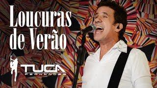 Loucuras de Verão | Tuca Fernandes | #TucaStudio2013