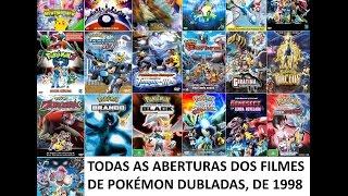 Pokémon - Todas as aberturas dos FILMES dubladas de 1998 a 2016