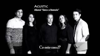 Ce este omul - Acustic | Official