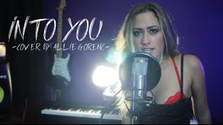 "Ariana Grande - ""Into You"" (Cover by Allie Gorenc)"