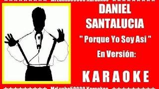 Daniel Santalucía - Porqué Yo Soy Así  ( KARAOKE DEMO Nº 01 )