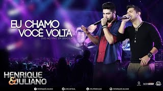 Henrique e Juliano - Eu Chamo Você Volta - (DVD Ao vivo em Brasília) [Vídeo Oficial]