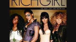 Richgirl - He Ain't Wit Me Now (Tho)