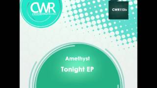 Official - Amethyst 'Tonight EP' [Crossworld Records]