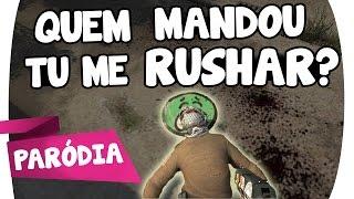 QUEM MANDOU TU ME RUSHAR? | Paródia MC Kekel - Quem Mandou Tu Terminar? CS:GO (PT-BR)