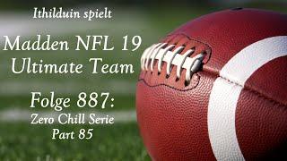 Let's Play Madden NFL 19 auf Deutsch Folge 887: Ultimate Team Zero Chill Serie Part 85