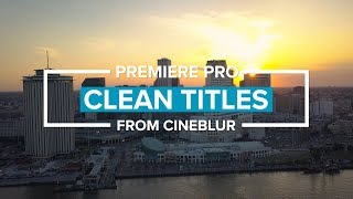 Clean Titles and Lower Thirds by Cineblur - promo video