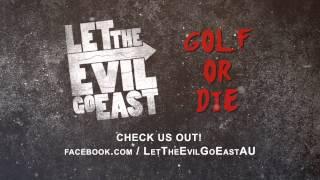 Let The Evil Go East - Golf or Die [feat. Jake De Cinque of Vultures] (Official Lyric Video)