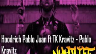 Hoodrich Pablo Juan ft TK Kravitz   Pablo Kravitz