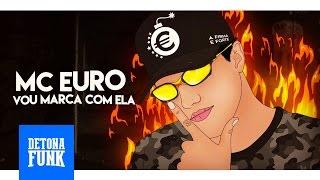 MC Euro - Vou Marcar Com Ela (Lyric Vídeo)