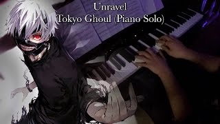 Unravel - Tokyo Ghoul (Piano Solo)