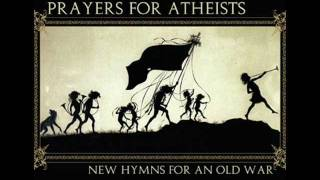 Prayers For Atheists - Flies On the Water