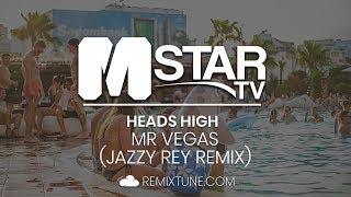 Mr Vegas - Heads High ( Jazzy Rey Remix )