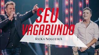Rick e Nogueira - Seu Vagabundo | DVD Uma História Pra Contar