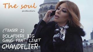 Dolapdere Big Gang feat. Linet - Chandelier (Teaser 2)