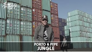 Porto - Jungle (ft. Pepe)