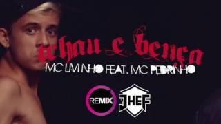 Tchau e Bença - Livinho e Pedrinho (Cover Remix JHEF)
