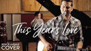 David Gray - This Year's Love (Boyce Avenue cover) on Apple & Spotify