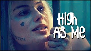 ► Harley & Joker| High As Me (Music Video)