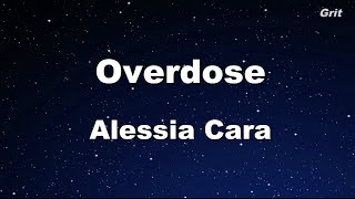 Overdose - Alessia Cara Karaoke 【With Guide Melody】Instrumental