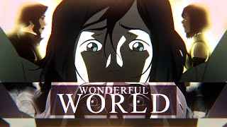 Wonderful World | The Legend of Korra