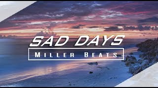 "Sad Deep Piano Instrumental | Emotional Rap  Beat ""Sad Days""  ( Prod. Miller Beats)"