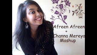Afreen Afreen + Channa Mereya Mashup |