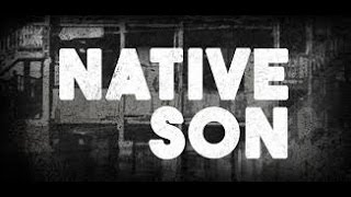 The Native Son Review/Thoughts