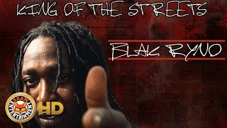 Blak Ryno - King Of The Streets - November 2016